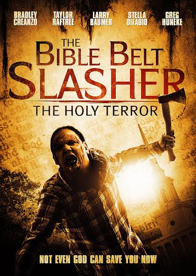 Poster for BIBLE BELT SLASHER THE HOLY TERROR courtesy of Brain Damage