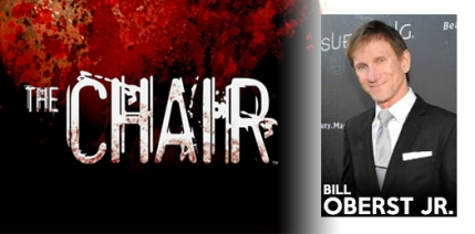 Bill Oberst Jr. is confirmed for THE CHAIR